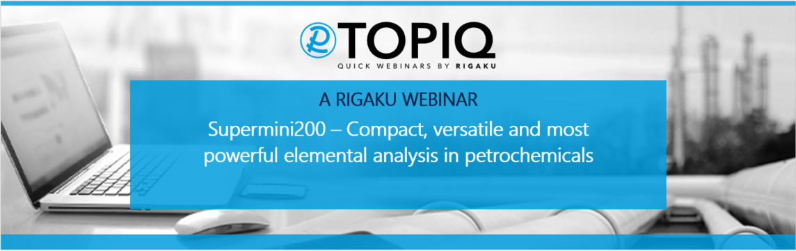 TOPIQ |  Supermini200 – compact, versatile and most powerful elemental analysis in petrochemicals